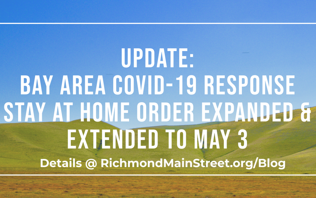 Update: Bay Area COVID-19 Response Stay at Home Order Expanded & Extended